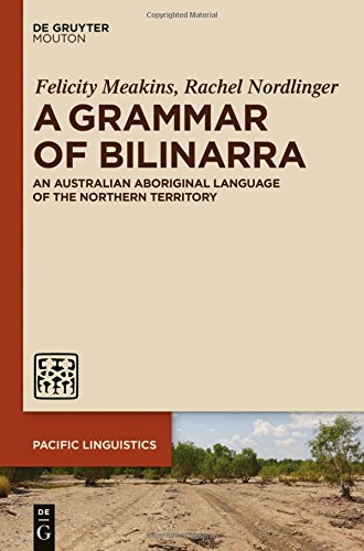 A Grammar of Bilinarra: An Australian Aboriginal Language of the Northern Territory