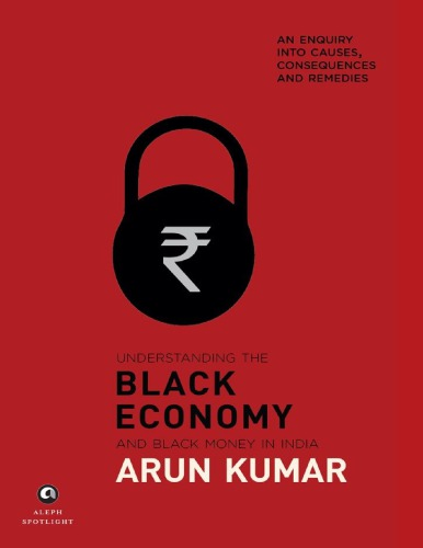 causes and consequences of black money in india Understanding the black economy and money in india: an enquiry into causes,  consequences remedies by arun kumar online book details: language:.