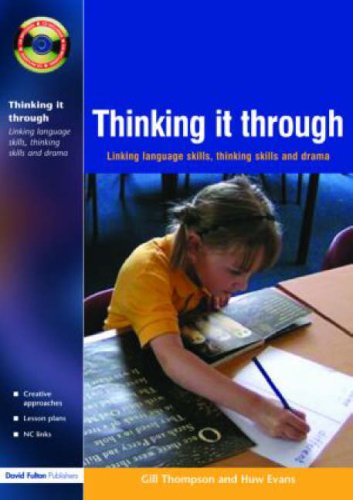 Thinking it Through: Developing Thinking and Language Skills Through Drama Activities