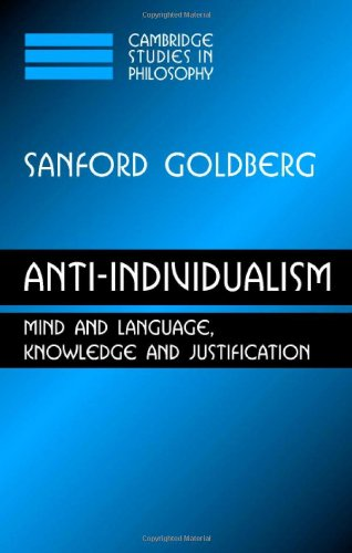 Anti-Individualism: Mind and Language, Knowledge and Justification