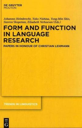 Form and Function in Language Research: Papers in Honour of Christian Lehmann (Trends in Linguistics, Studies and Monographs, 210)