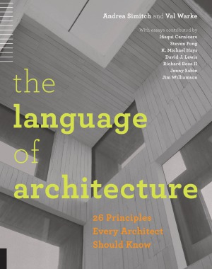 The Language of Architecture  26 Principles Every Architect Should Know