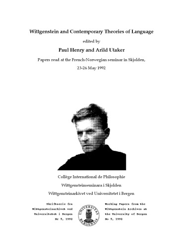 Wittgenstein and contemporary theories of language :  papers read at the French-Norwegian seminar in Skjolden, 23-26 May 1992