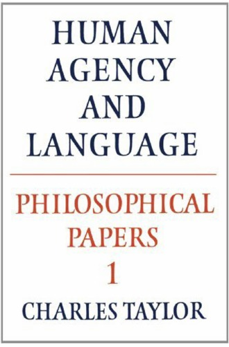 Human agency and language (Philosophical Papers 1)