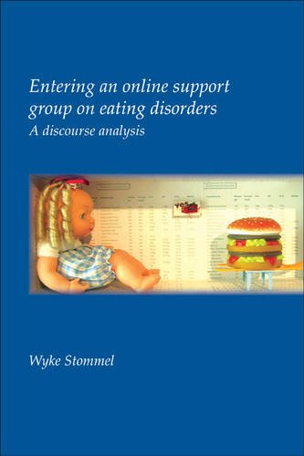 Entering an online support group on eating disorders: A discourse analysis. (Utrecht Studies in Language & Communication)