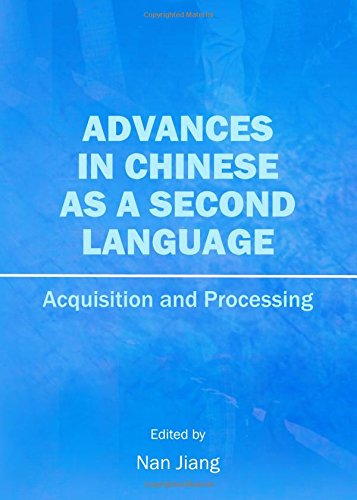 Advances in Chinese As a Second Language: Acquisition and Processing