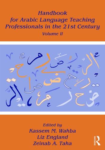 Handbook for arabic language teaching professionals in the 21st century : volume ii.
