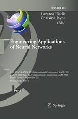Engineering Applications of Neural Networks: 12th INNS EANN-SIG International Conference, EANN 2011 and 7th IFIP WG 12.5 International Conference, AIA