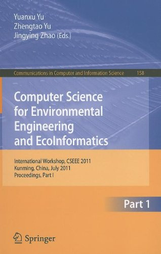 computer science for environmental engineering and ecoinformatics: international workshop, cseee 2011, kunming, china, july 29-31, 2011. proceedings