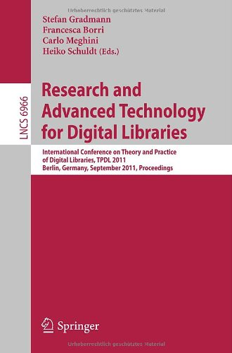 research and a nced technology for digital libraries: international conference on theory and practice of digital libraries, tpdl 2011, berlin, germa
