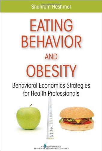 Eating Behavior and Obesity: Behavioral Economics Strategies for Health Professionals