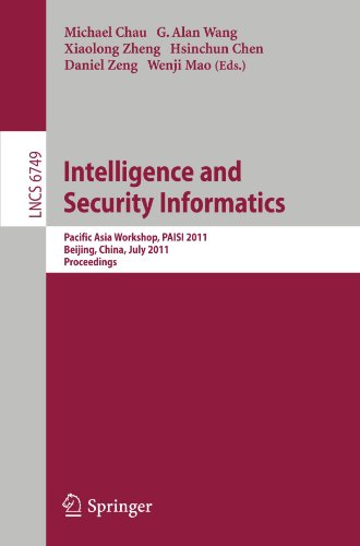 Intelligence and Security Informatics: Pacific Asia Workshop, PAISI 2011, Beijing, China, July 9, 2011. Proceedings