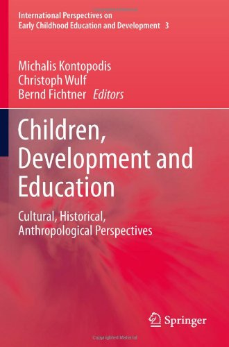 Children, Development and Education: Cultural, Historical, Anthropological Perspectives