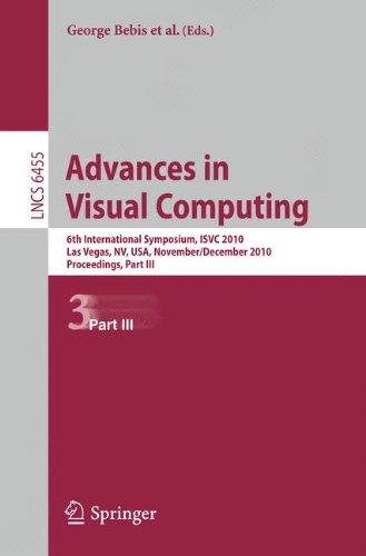 Advances in Visual Computing: 6th International Symposium, ISVC 2010, Las Vegas, NV, USA, November 29 - December 1, 2010, Proceedings, Part III
