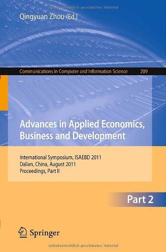 Advances in Applied Economics, Business and Development: International Symposium, ISAEBD 2011, Dalian, China, August 6-7, 2011, Proceedings, Part II