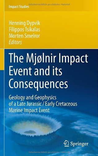 The Mjølnir Impact Event and its Consequences: Geology and Geophysics of a Late Jurassic/Early Cretaceous Marine Impact Event