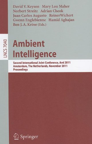 Ambient Intelligence: Second International Joint Conference on AmI 2011, Amsterdam, The Netherlands, November 16-18, 2011. Proceedings