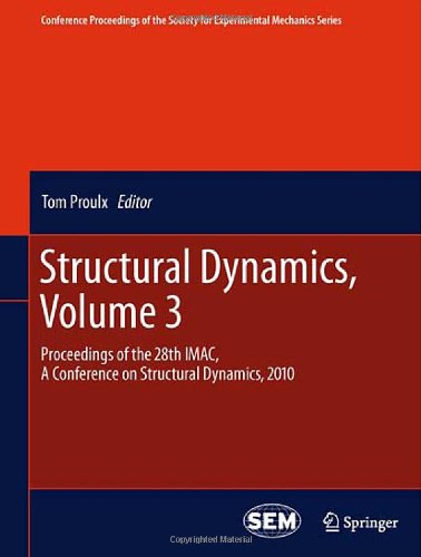 Structural Dynamics, Volume 3: Proceedings of the 28th IMAC, A Conference on Structural Dynamics, 2010