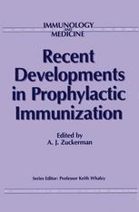 Recent Developments in Prophylactic Immunization