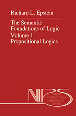 The Semantic Foundations of Logic Volume 1: Propositional Logics
