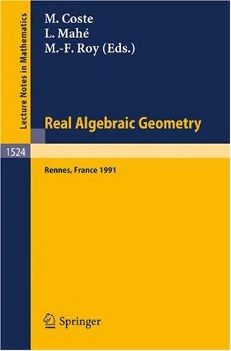 Real Algebraic Geometry: Proceedings of the Conference held in Rennes, France, June 24–28, 1991