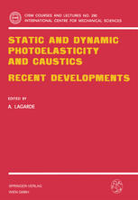 Static and Dynamic Photoelasticity and Caustics: Recent Developments