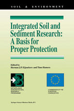 Integrated Soil and Sediment Research: A Basis for Proper Protection: Selected Proceedings of the First European Conference on Integrated Research for