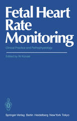 Fetal Heart Rate Monitoring: Clinical Practice and Pathophysiology