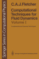 Computational Techniques for Fluid Dynamics 1: Fundamental and General Techniques