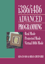 i386/i486 Advanced Programming: Real Mode Protected Mode Virtual 8086 Mode