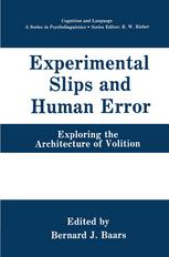 Experimental Slips and Human Error: Exploring the Architecture of Volition