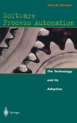 Software Process Automation: The Technology and Its Adoption