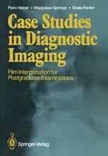 Case Studies in Diagnostic Imaging: Film Interpretation for Postgraduate Examinations