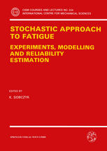 Stochastic Approach to Fatigue: Experiments, Modelling and Reliability Estimation