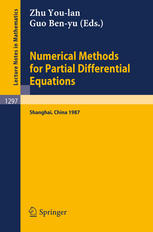 Numerical Methods for Partial Differential Equations: Proceedings of a Conference held in Shanghai, P.R. China, March 25–29, 1987
