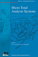 Micro Total Analysis Systems: Proceedings of the μTAS '94 Workshop, held at MESA Research Institute, University of Twente, The Netherlands, 21–22 Nove