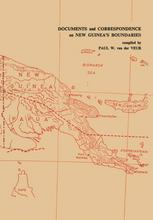 Documents and Correspondence on New Guinea's Boundaries