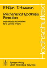 Mechanizing Hypothesis Formation: Mathematical Foundations for a General Theory