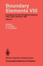 Boundary Elements VIII: Proceedings of the 8th International Conference, Tokyo, Japan, September 1986