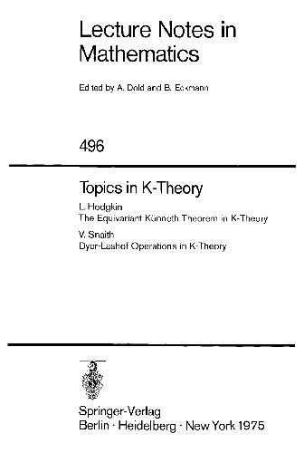 Topics in K-Theory: The Equivariant Ka1/4nneth Theorem in K-Theory. Dyer-Lashof Operations in K-Theory