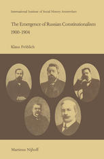 The Emergence of Russian Constitutionalism 1900–1904: The Relationship Between Social Mobilization and Political Group Formation in Pre-revolutionary