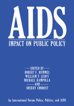 AIDS Impact on Public Policy: An International Forum: Policy, Politics, and AIDS