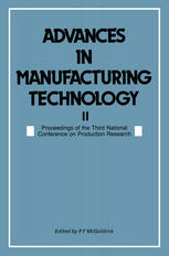 Advances in Manufacturing Technology II: Proceedings of the Third National Conference on Production Research