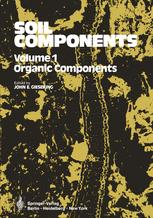 Soil Components: Vol. 1: Organic Components