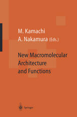 New Macromolecular Architecture and Functions: Proceedings of the OUMS'95 Toyonaka, Osaka, Japan, 2–5 June, 1995