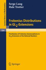 Frobenius Distributions in GL2-Extensions: Distribution of Frobenius Automorphisms in GL2-Extensions of the Rational Numbers