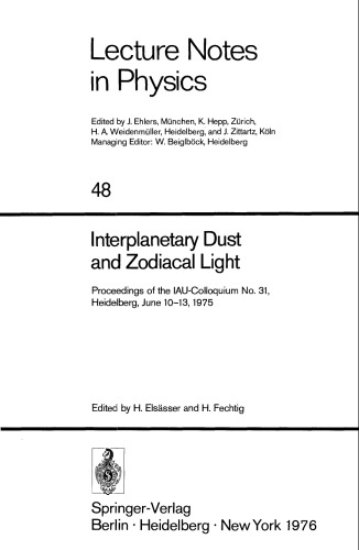 Interplanetary Dust and Zodiacal Light: Proceedings of the IAU-Colloquium No. 31, Heidelberg, June 10-13, 1975