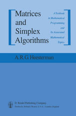 Matrices and Simplex Algorithms: A Textbook in Mathematical Programming and Its Associated Mathematical Topics