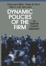 Dynamic Policies of the Firm: An Optimal Control Approach