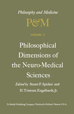 Philosophical Dimensions of the Neuro-Medical Sciences: Proceedings of the Second Trans-Disciplinary Symposium on Philosophy and Medicine Held at Farm